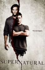 Into The Supernatural (supernatural fanfic) by SupernaturallyInsane