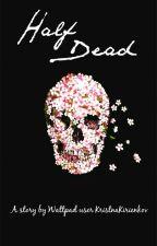 Half Dead //CZ by solivagant11