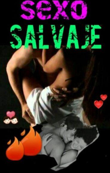 ¤ Sexo Salvaje ¤