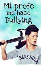 Mi profe me hace bullying {Jesús Oviedo} by McCannIsDaddy