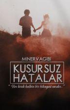 Kusursuz Hatalar #Wattys2017 by minervagibi