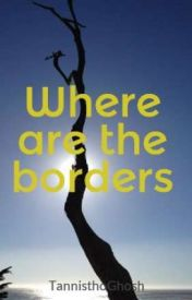 Where are the borders by TannisthoGhosh