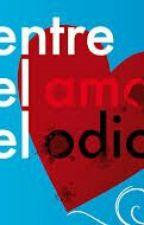 Entre el amor y el odio by anitts24