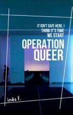 operation queer // ot4 by badlandscasualty
