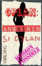 OPLAN: Angkinin si Dylan (One-Shot) by VheilVeyl