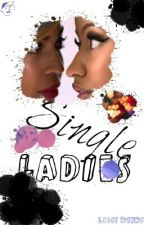 Single Ladies by -Lacii-