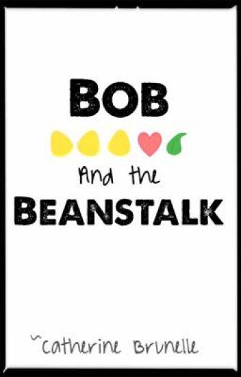 Bob and the Beanstalk
