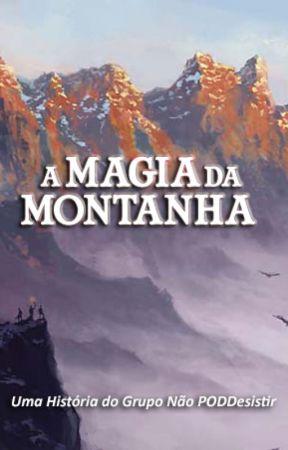 A Magia da Montanha by naopoddesistir