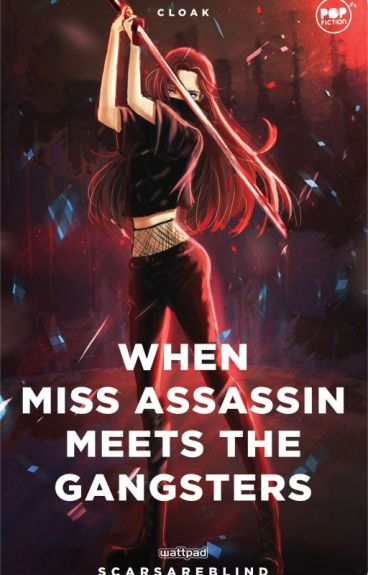 When miss ASSASSIN meets the GANGSTERS (Soon to be published/Unedited Version)
