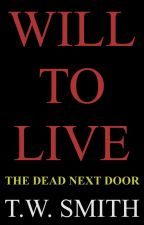 Will to Live: The Dead Next Door by timwsmith