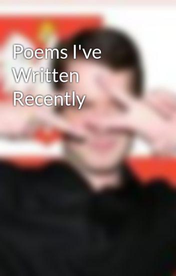 Poems I've Written Recently