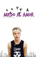 Miedo al amor- Luke Hemmings by Helen_Hemmings_Pizza