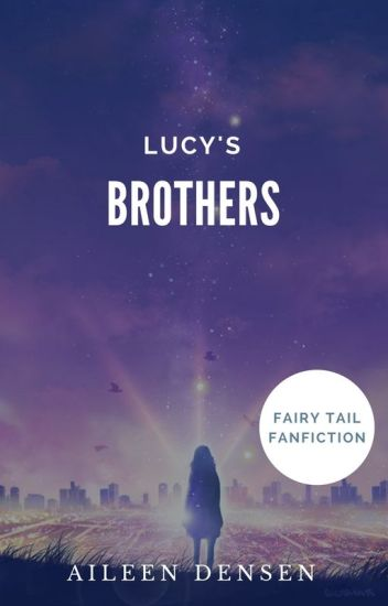Fairy Tail: Lucy's Brothers[NaLu FanFic]