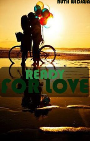 Ready For Love by ruthwidajaja