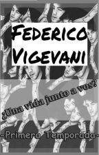 Federico Vigevani, ¿Una vida junto a vos? (Fede Vigevani & Tn) Dosogas by _Saikano_