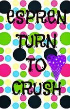 Espren Turn To Crush by christinejhoi16