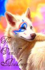 The Vamolf Academy [ A Vampire/Werewolf Romance ] by KimberlyRoeEvangelista