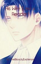 His Wife (Levi x Reader) by King_Min
