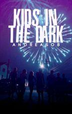 Kids in the dark by AndreaSo8