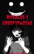 Rituales y CreepyPastas. by lauraps34