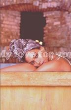 My love for you ( jayoncè story ) by cece_675