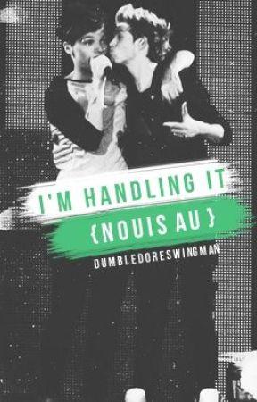 I'm Handling It (Nouis AU boyxboy fanfic) by dumbledoreswingman