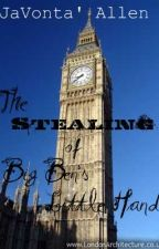 The Stealing of Big Ben's Little Hand by Gorillo1