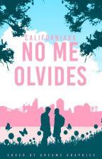 No Me Olvides « EDITANDO »  by Californiaxx