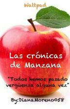 Las crónicas de Manzana by DianaMoreno058