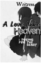 A Love Like Heaven: Poems for the Heart by Writress