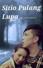 Sitio Pulang Lupa (ViceRylle A/U story) by vicerylleland