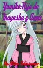 Yumiko:hija de Inuyasha y Aome by Mika-Tukusama15