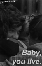 Baby, you live // Larry Stylinson by styylinsonstan