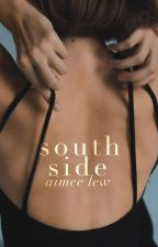 Southside ✓ by AimeeLew
