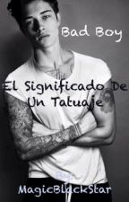 Bad boy                                                                            El significado de un tatuaje by MagicBlackStar