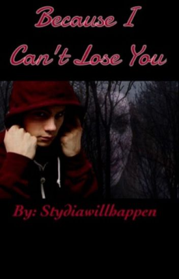 Because I Can't Lose You (a Stydia story){complete}