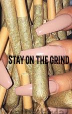 Stay on The Grind /on hold/  by Lovethatlaiyla