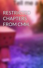 RESTRICTED CHAPTERS FROM CMH. by KayannaHarvey17