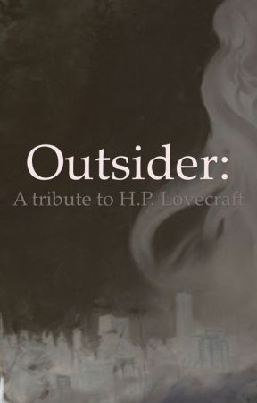 Outsider: A tribute to Lovecraft by Snobunyluv