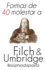 40 Formas de Molestar a Dolores Umbridge y Argus Filch by SophiaDaPasta