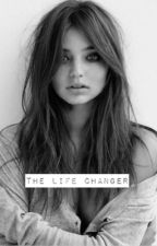 The Life Changer by Lilly_Bree