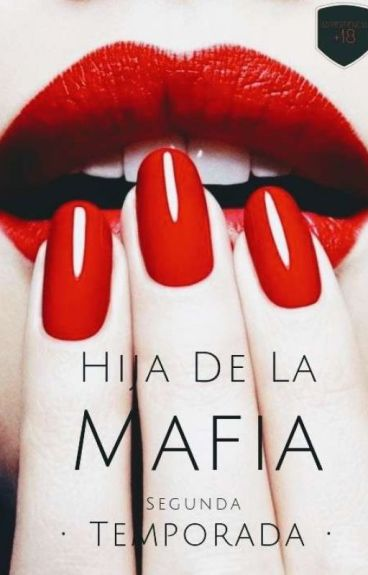 Hija De La Mafia 2a Temporada (Andy Biersack) HOT (+18)