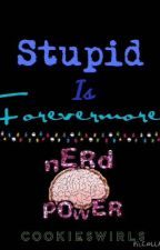 Stupid is Forevermore (Jokes,Pick-up lines, qoutes etc) (Miriam Defensor Siantiago) by CookieSwirls