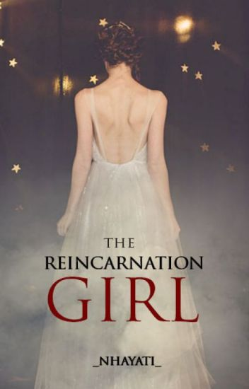 THE RENCARNATION GIRL