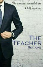 The Teacher [Incomplete] by skylight_han
