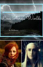Love Across Worlds - Thranduil X Reader by BerjhawnGideon
