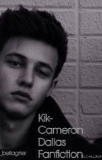 KIK (Cameron Dallas Fanfic) by _bellagrier