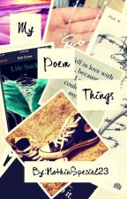 My poem things by NothinSpecial23