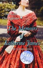 The Memoirs of Katherine James by CameoLeaness