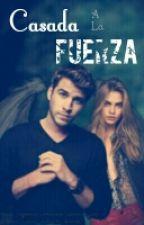 Casada a la Fuerza by Melissa_Doncaster